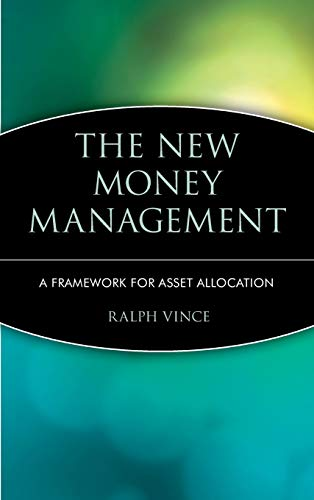 The New Money Management: A Framework for Asset Allocation (Hardback): Ralph Vince