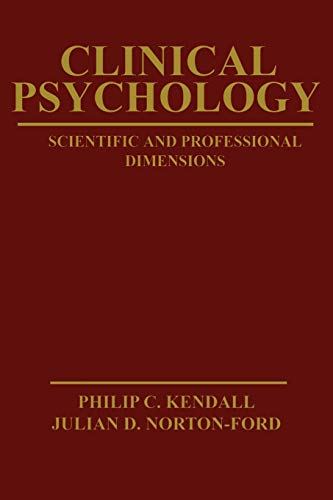 Clinical Psychology: Scientific and Professional Dimensions: Kendall, Philip C.,