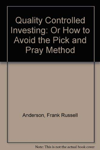 9780471043829: Quality Controlled Investing: Or How to Avoid the Pick and Pray Method