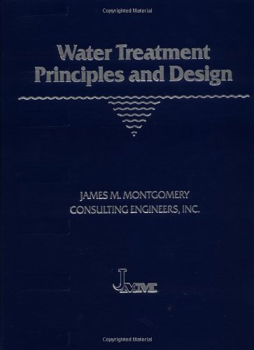 Water Treatment Principles and Design: Montgomery, James