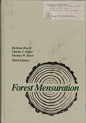 Forest Mensuration: Bertram Husch, Charles
