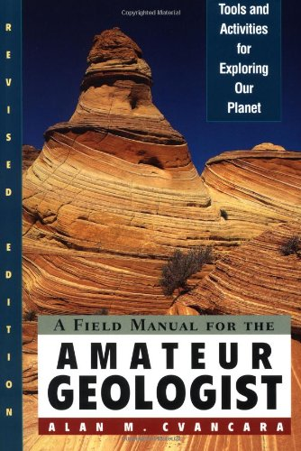 9780471044307: A Field Manual for the Amateur Geologist: Tools and Activities for Exploring Our Planet