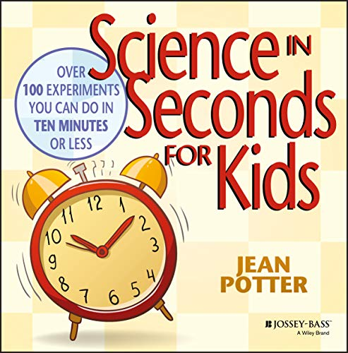 9780471044567: Science in Seconds for Kids: Over 100 Experiments You Can Do in Ten Minutes or Less