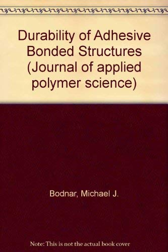 Durability of Adhesive Bonded Structures (Journal of: Bodnar, Michael J.