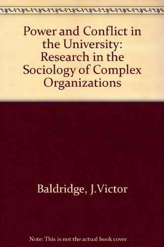 9780471045748: Power and Conflict in the University: Research in the Sociology of Complex Organizations