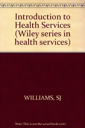 9780471046127: Introduction to Health Services (Wiley series in health services)