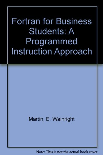 Fortran for Business Students: E. Wainright Martin, William C. Perkins