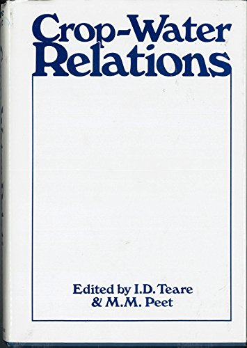 CROP-WATER RELATIONS: Teare, I.D. and M.M. Peet