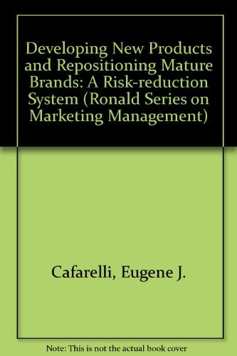 9780471046349: Developing New Products and Repositioning Mature Brands: A Risk-reduction System (Ronald Series on Marketing Management)