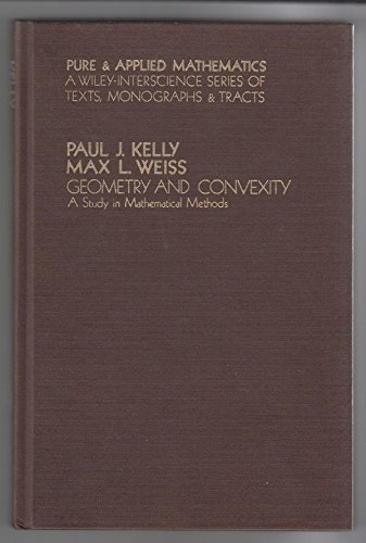 9780471046370: Geometry and Convexity: A Study in Mathematical Methods (Pure & Applied Mathematics)