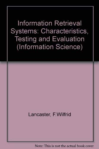 9780471046738: Information Retrieval Systems: Characteristics, Testing and Evaluation (Information Science)