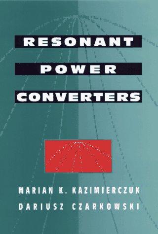 9780471047063: Resonant Power Converters