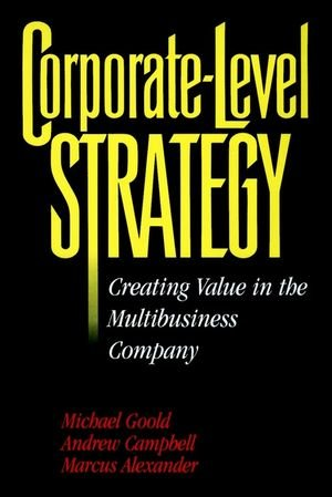9780471047162: Corporate-Level Strategy: Creating Value in the Multibusiness Company