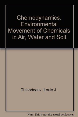 Chemodynamics, Environmental Movement of Chemicals in Air,: Louis J. Thibodeaux