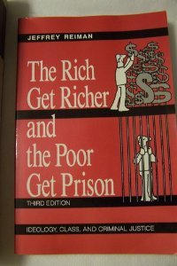 9780471047261: Rich Get Richer and the Poor Get Prison: Ideology, Class and Criminal Justice