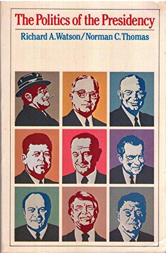 9780471047438: The Politics of the Presidency
