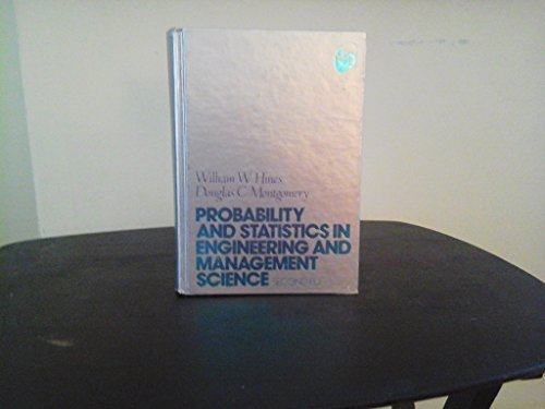 Probability and Statistics in Engineering and Management: Hines, William W.,