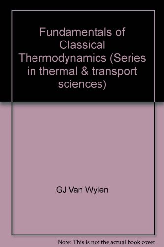 9780471047940: Fundamentals of Classical Thermodynamics (Series in thermal & transport sciences)