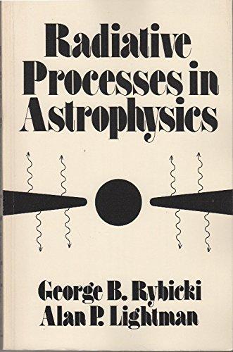 Radiative processes in astrophysics (9780471048152) by Rybicki, George B