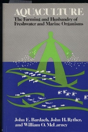 9780471048251: Aquaculture: The Farming and Husbandry of Freshwater and Marine Organisms