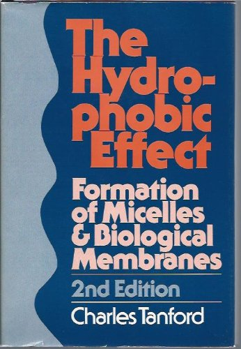 9780471048930: The Hydrophobic Effect: Formation of Micelles and Biological Membranes
