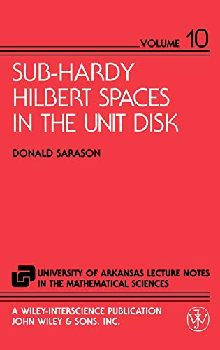 9780471048978: Sub-Hardy Hilbert Spaces in the Unit Disk (The University of Arkansas Lecture Notes in the Mathematical Sciences)