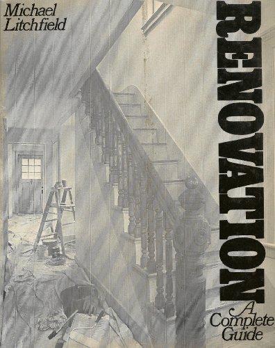 Renovation, a Complete Guide: Litchfield, Michael W.