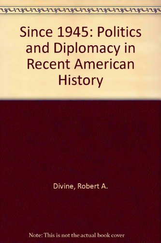 9780471049081: Since 1945: Politics and Diplomacy in Recent American History