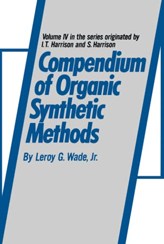 Compendium of Organic Synthetic Methods: v. 4 (Hardback): L. G. Wade
