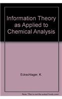 9780471049456: Information Theory as Applied to Chemical Analysis