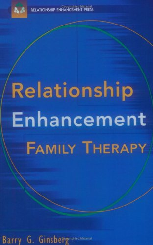 Relationship Enhancement Family Therapy - Wiley Series in Couples and Family Dynamics & Treatment
