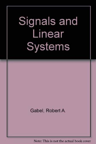 Signals and Linear Systems: Gabel, Robert A.,