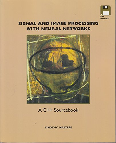 9780471049630: Signal and Image Processing with Neural Networks: C++ Sourcebook