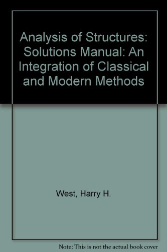 9780471050025: Analysis of Structures: Solutions Manual: An Integration of Classical and Modern Methods