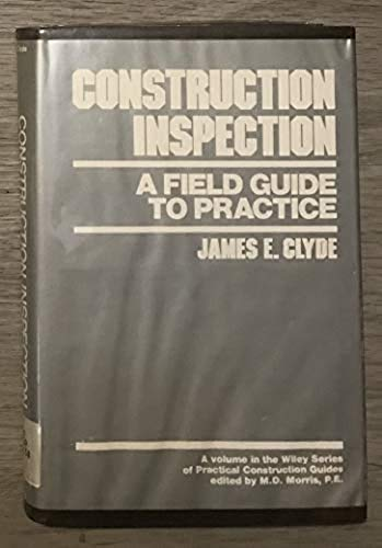 Construction Inspection A Field Guide To Practice: Clyde, James E.