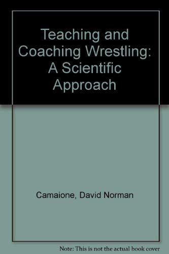 9780471050322: Teaching and Coaching Wrestling: A Scientific Approach