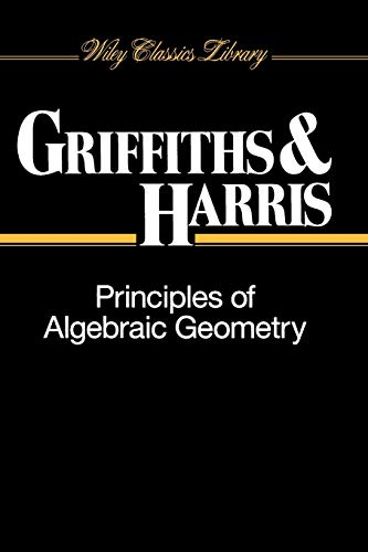 9780471050599: Principles of Algebraic Geometry (Wiley Classics Library)