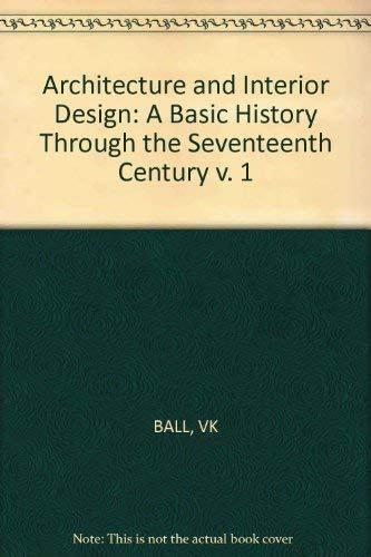 Architecture and Interior Design: A Basic History: Victoria Kloss Ball