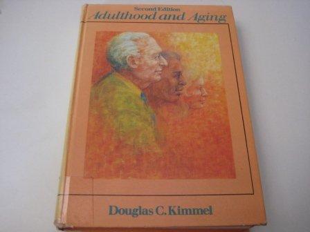 Adulthood and Ageing: An Interdisciplinary Developmental View: Kimmel, Douglas C.