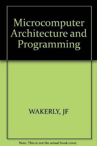 Microcomputer Architecture and Programming: WAKERLY, JF