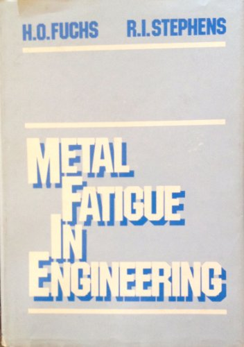 9780471052647: Metal Fatigue in Engineering