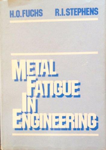 9780471052647: Metal Fatigue in Engineering