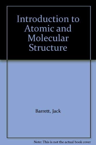 9780471054160: Introduction to Atomic and Molecular Structure