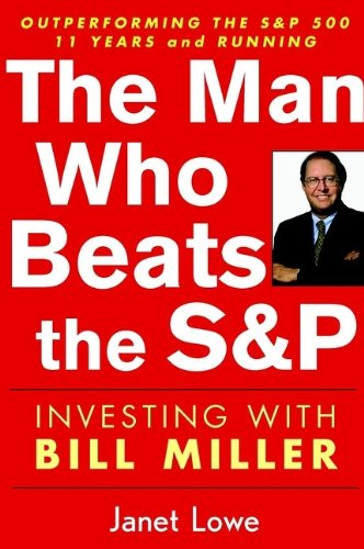 9780471054900: The Man Who Beats the S&P: Investing with Bill Miller