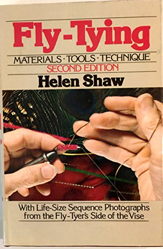 Fly-tying: Materials, Tools, Techniques: Shaw, Helen