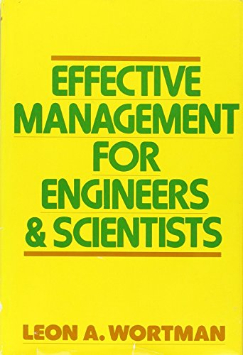 Effective Management for Engineers and Scientists: Wortman, Leon A.