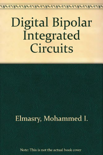 DIGITAL BIPOLAR INTEGRATED CIRCUITS.: Elmasry, Mohamed I.