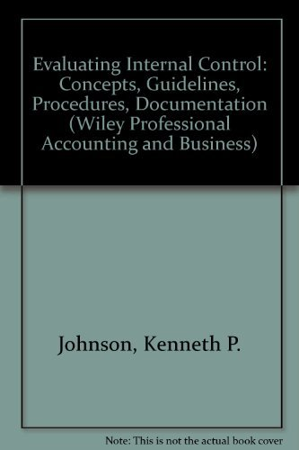 Evaluating Internal Control : Concepts, Guidelines, Procedures, Documentation (Professional Accou...