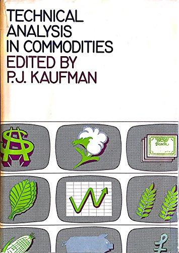 Kaufman Technical Analysis in Commodities: P. J. Kaufman