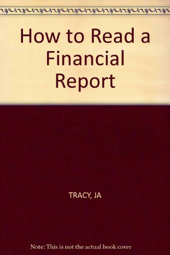 9780471057123: How to read a financial report: Wringing cash flow and other vital signs out of the numbers